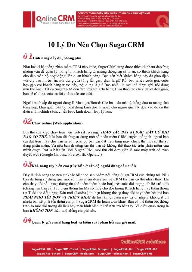 10 Lý Do Nên Chọn SugarCRM Tính năng đầy đủ, phong phú. Như bất kì hệ thống phần mềm CRM nào khác, SugarCRM cũng được thiế...