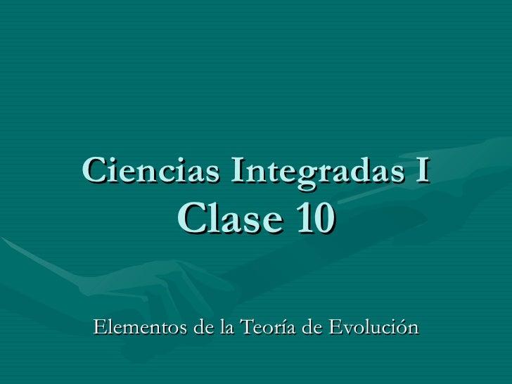 Ciencias Integradas I Clase 10 Elementos de la Teoría de Evolución