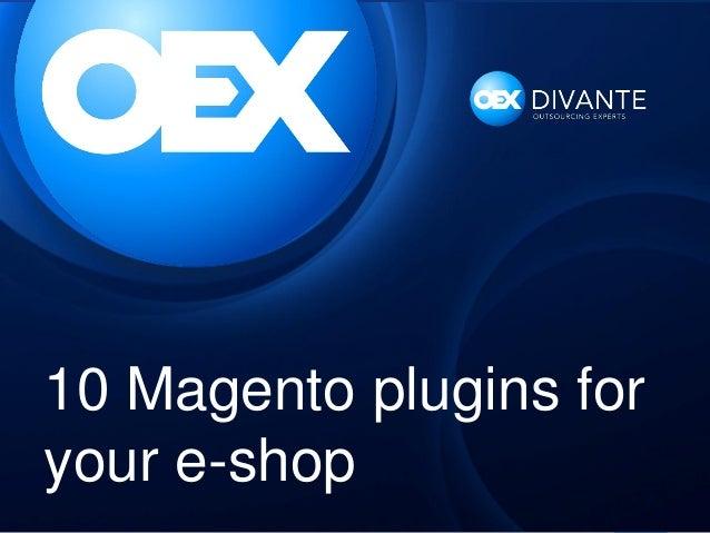 10 Magento plugins for your e-shop