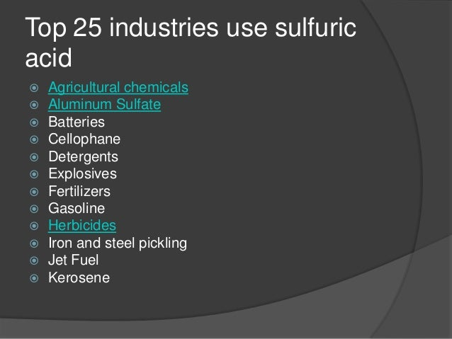 characteristics and use of sulfuric acid Physical properties sulfur forms polyatomic molecules with different chemical formulas, the best-known allotrope being octasulfur, cyclo-s 8the point group of cyclo-s 8 is d 4d and its.