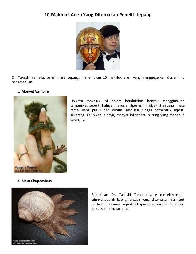 10 Makhluk Aneh Yang Ditemukan Peneliti Jepang Dr. Takeshi Yamada, peneliti asal Jepang, menemukan 10 makhluk aneh yang me...