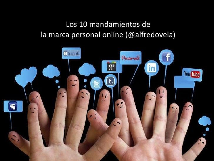 Los 10 mandamientos dela marca personal online (@alfredovela)