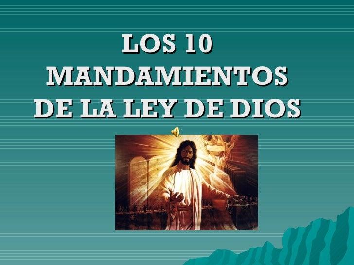 LOS 10 MANDAMIENTOS DE LA LEY DE DIOS