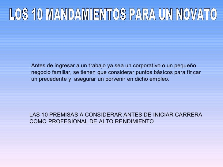 LAS 10 PREMISAS A CONSIDERAR ANTES DE INICIAR CARRERA COMO PROFESIONAL DE ALTO RENDIMIENTO Antes de ingresar a un trabajo ...