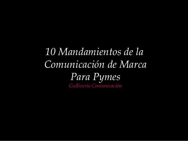 10 Mandamientos de la Comunicación de Marca Para Pymes Gulliveria Comunicación