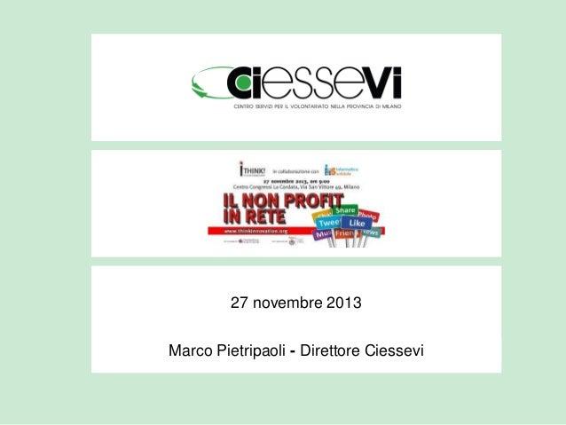 27 novembre 2013 Marco Pietripaoli - Direttore Ciessevi