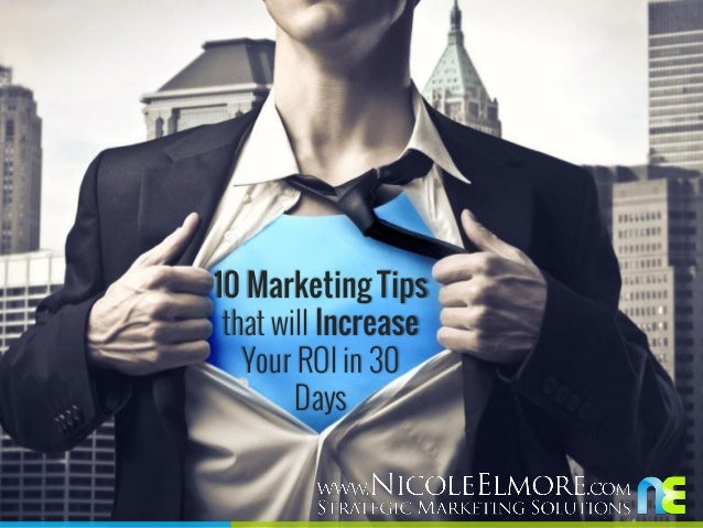 10 Marketing Tips that will Increase your ROI in 30 days