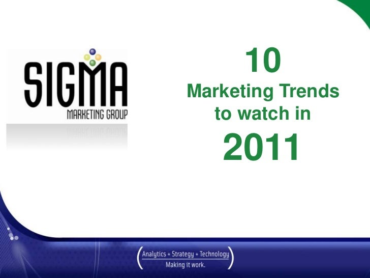 10 Marketing Trends to watch in 2011<br />March 2010<br />