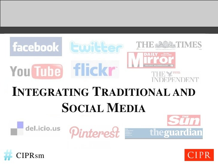 INTEGRATING TRADITIONAL AND       SOCIAL MEDIACIPRsm