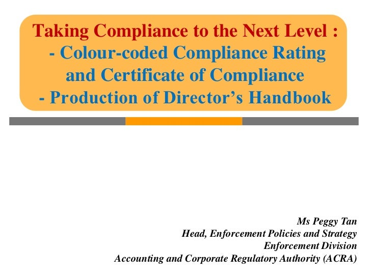 Taking Compliance to the Next Level :   - Colour-coded Compliance Rating     and Certificate of Compliance - Production of...