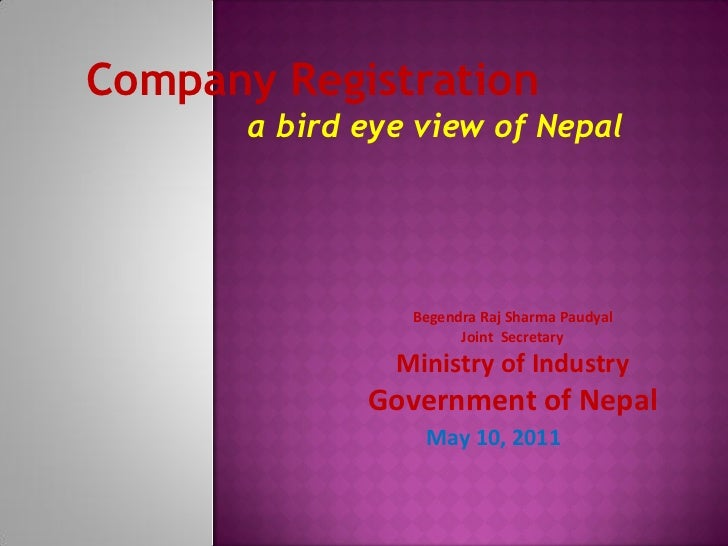 Company Registration       a bird eye view of Nepal                 Begendra Raj Sharma Paudyal                       Join...