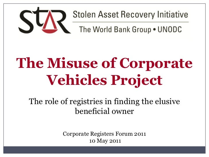 The Misuse of Corporate    Vehicles Project The role of registries in finding the elusive               beneficial owner  ...