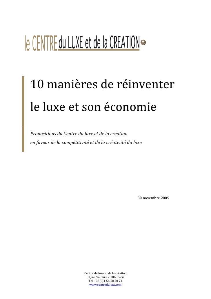 10 manières de réinventer le luxe et son économie Propositions du Centre du luxe et de la création en faveur de la compéti...