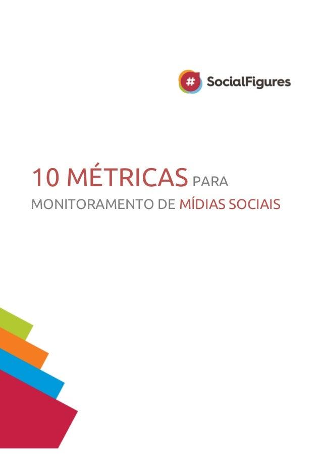 10 MÉTRICAS PARA  MONITORAMENTO DE MÍDIAS SOCIAIS