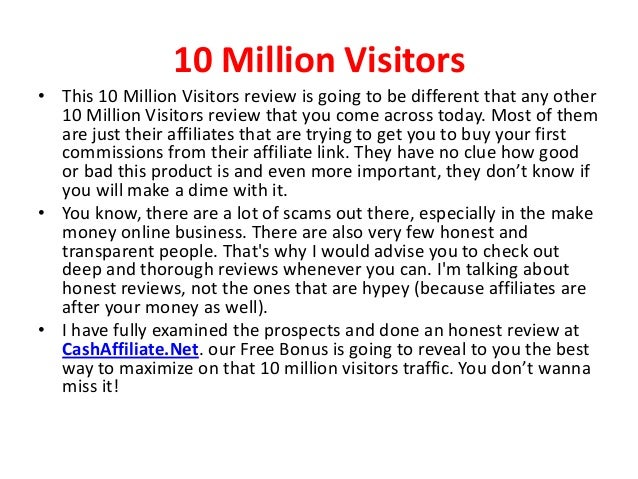 10 Million Visitors• This 10 Million Visitors review is going to be different that any other  10 Million Visitors review t...