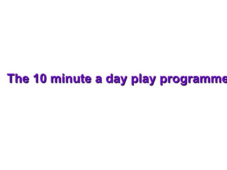 10 Minute Play Programme