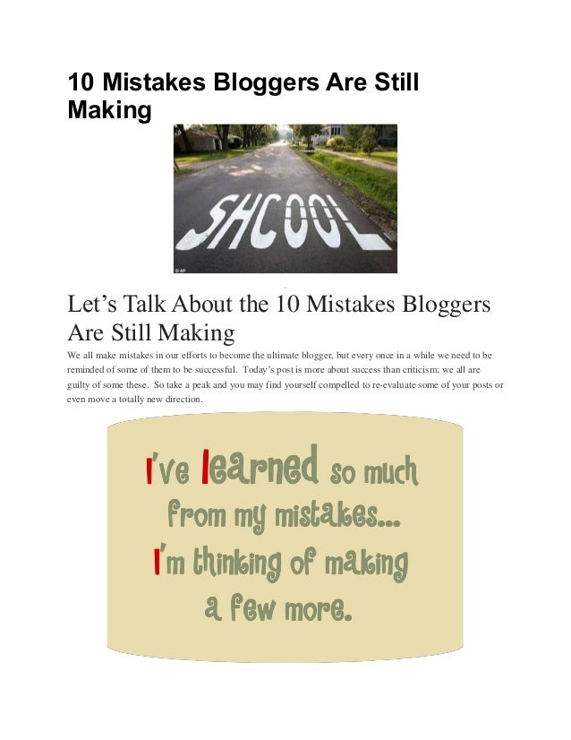 10 Mistakes Bloggers Are Still Making  Let's Talk About the 10 Mistakes Bloggers Are Still Making We all make mistakes in ...
