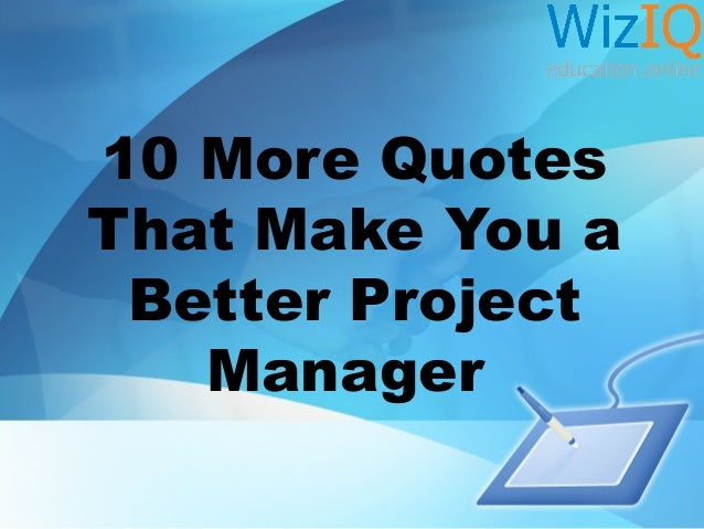 10 more quotes that make you a better project manager