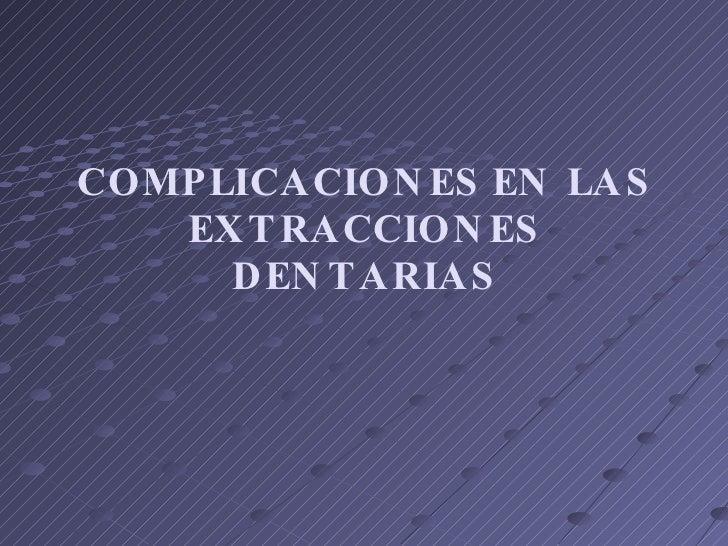 Complicaciones Y Accidentes De La Extraccion Dentaria