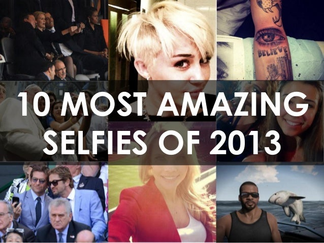 10 MOST AMAZING SELFIES OF 2013