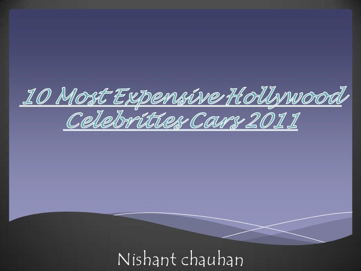 10 most expensive hollywood celebrities cars 2011