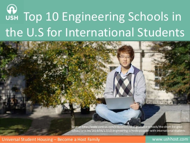 Top 10 Engineering Schools in the U.S for International Students www.ushhost.comUniversal Student Housing – Become a Host ...