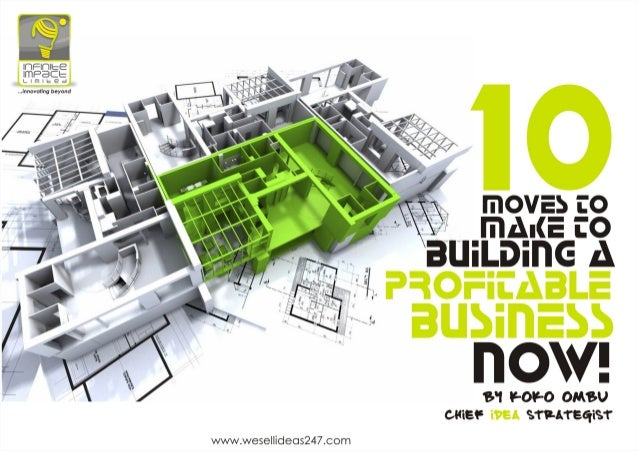 10 Moves To Make To Building A Profitable Business Now!