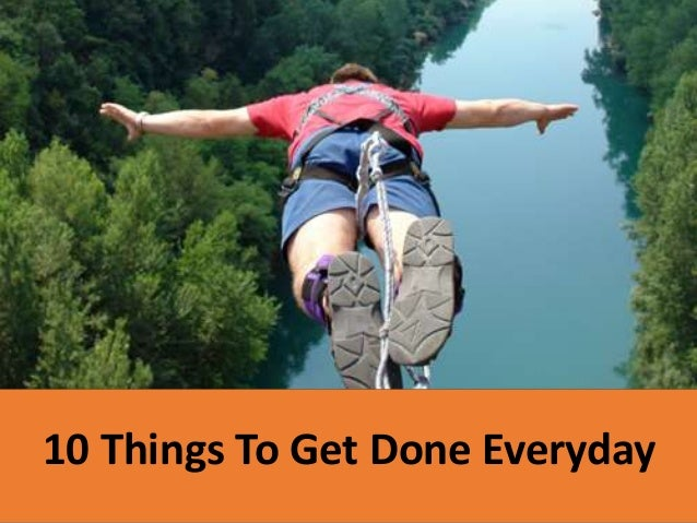 10 Things To Get Done Everyday