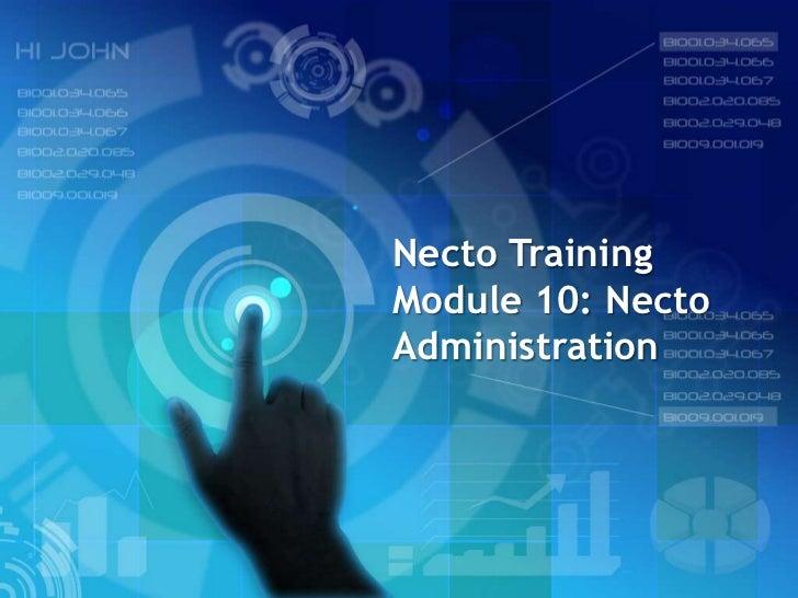 Necto TrainingModule 10: NectoAdministration