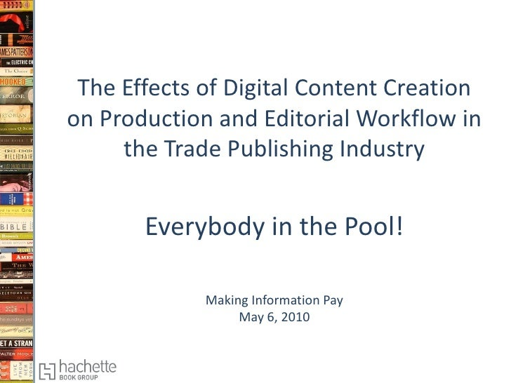 The Effects of Digital Content Creation on Production and Editorial Workflow in      the Trade Publishing Industry        ...