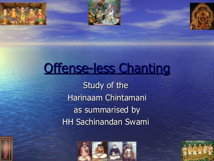 Offense-less Chanting Study of the  Harinaam Chintamani as summarised by HH Sachinandan Swami