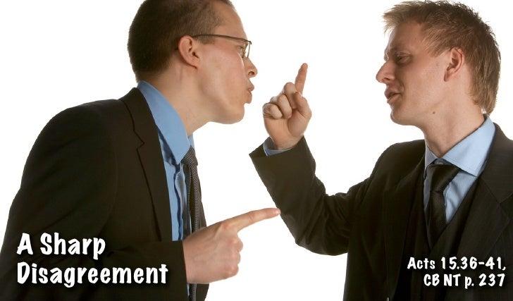 A Sharp               Acts 15.36-41,Disagreement     CB NT p. 237