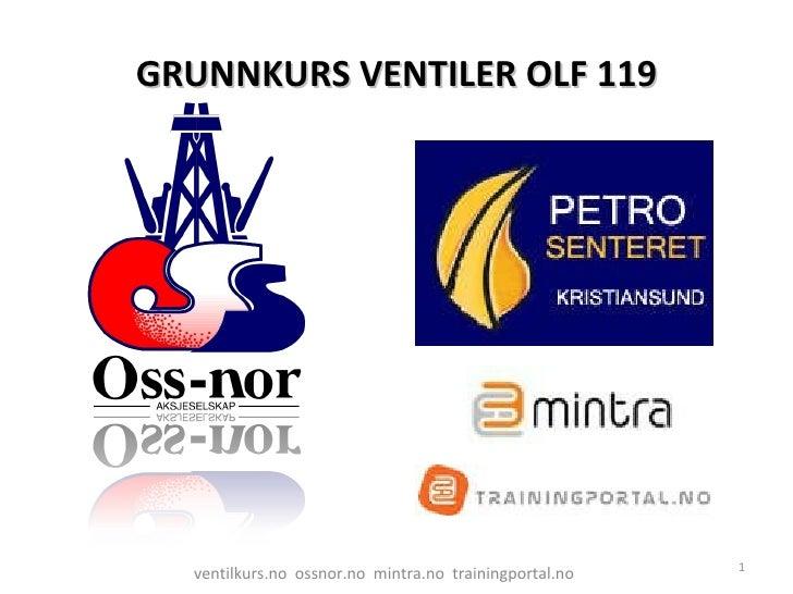 GRUNNKURS VENTILER OLF 119 ventilkurs.no  ossnor.no  mintra.no  trainingportal.no