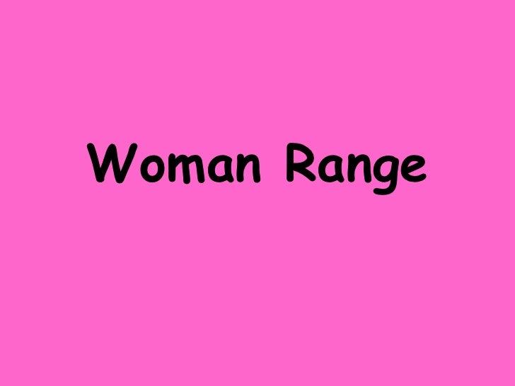 Woman Range