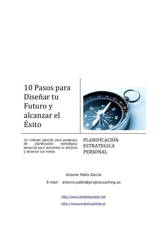 Antonio Pablo García E-mail: antonio.pablo@projectcoaching.es http://www.smilechanneltv.net http://www.projectcoaching.es ...