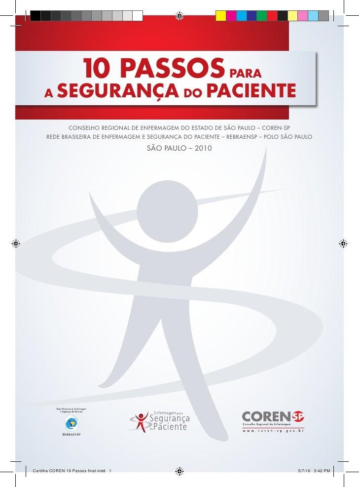 10 PASSOS PARAA   SEGURANÇA DO PACIENTE       CONSELHO REGIONAL DE ENFERMAGEM DO ESTADO DE SÃO PAULO – COREN-SPREDE BRASIL...