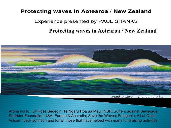 Protecting waves in Aotearoa / New Zealand               Experience presented by PAUL SHANKS                              ...