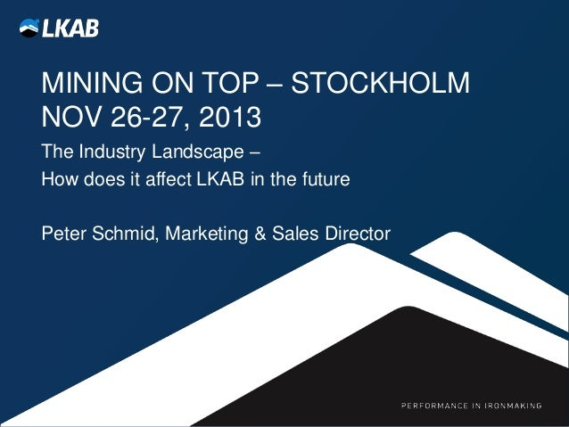 The Industry Landscape - How does it affect LKAB in the future