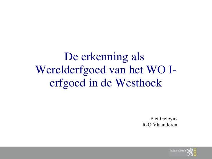 De erkenning als  Werelderfgoed van het WO I-erfgoed in de Westhoek Piet Geleyns R-O Vlaanderen