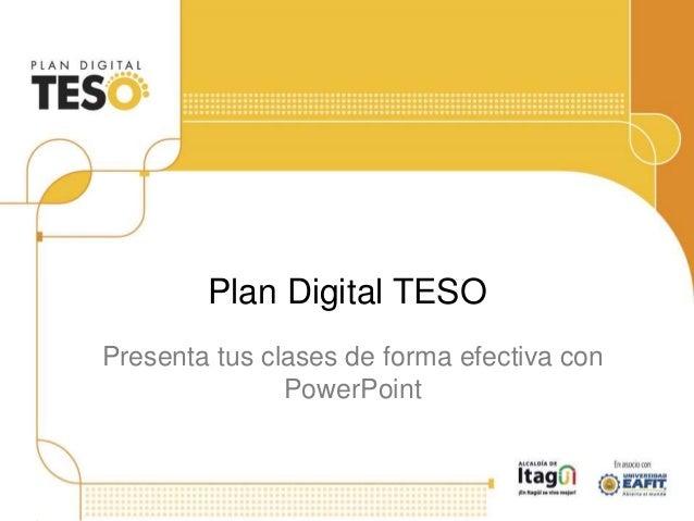 Plan Digital TESO Presenta tus clases de forma efectiva con PowerPoint