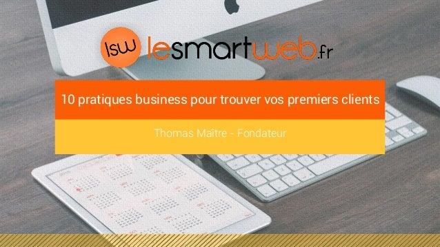 Thomas Maître - Fondateur 10 pratiques business pour trouver vos premiers clients