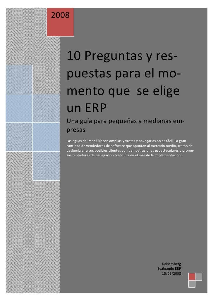 2008   10 Preguntas y res-   puestas para el mo-   mento que se elige   un ERP   Una guía para pequeñas y medianas em-   p...
