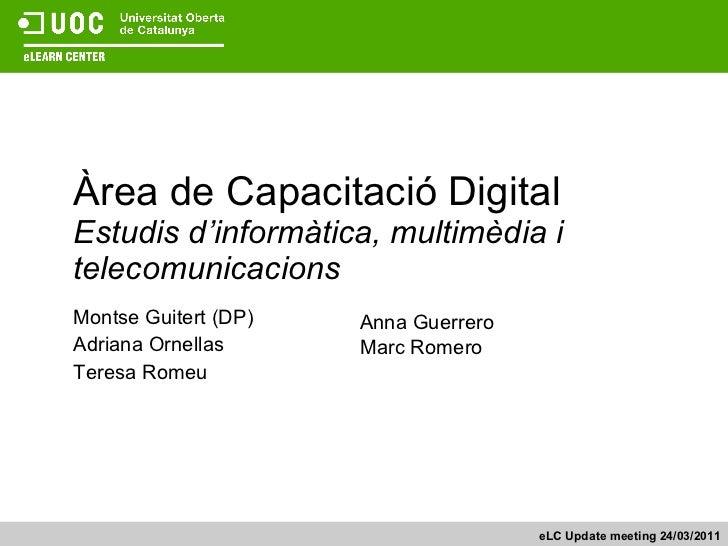 Àrea de Capacitació Digital Estudis d'informàtica, multimèdia i telecomunicacions Montse Guitert (DP) Adriana Ornellas Ter...