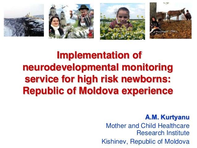 Implementation of neurodevelopmental monitoring service for high risk newborns: Republic of Moldova experience