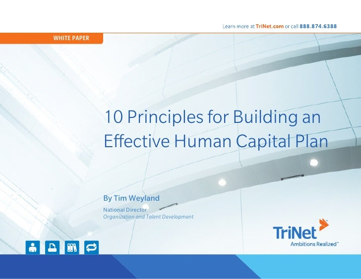 WHITE PAPER              10 Principles for Building an              Effective Human Capital Plan              By Tim Weyla...