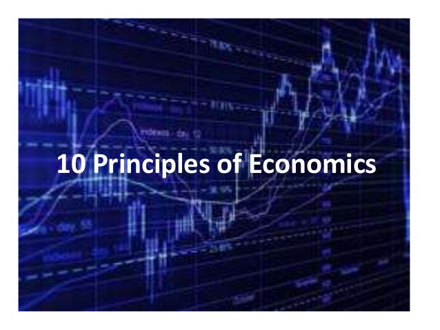 examples of the 10 principles of economics One of the first examples was the lancaster turnpike,  ten principles for successful public/private  is the key to successful public/private partnerships.