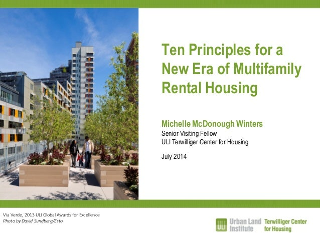 Ten Principles for a New Era of Multifamily Rental Housing Michelle McDonough Winters Senior Visiting Fellow ULI Terwillig...