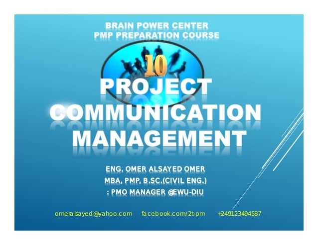 ENG. OMER ALSAYED OMER MBA, PMP, B.SC.(CIVIL ENG.) : PMO MANAGER @EWU-DIU omeralsayed@yahoo.com facebook.com/2t-pm +249123...