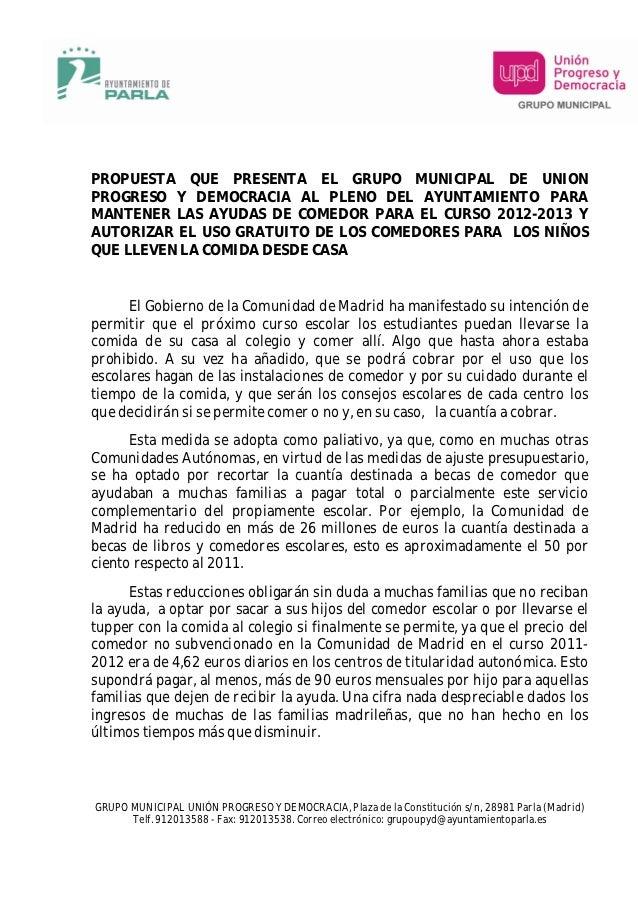 PROPUESTA QUE PRESENTA EL GRUPO MUNICIPAL DE UNIONPROGRESO Y DEMOCRACIA AL PLENO DEL AYUNTAMIENTO PARAMANTENER LAS AYUDAS ...