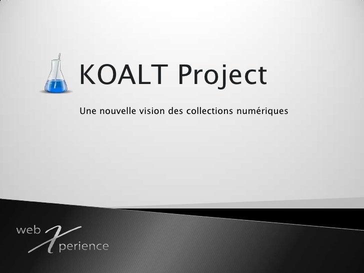 Projet KOALT : Une nouvelle vision des collections numériques pour le particulier
